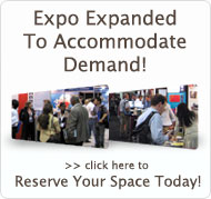 Expo Expanded To Accommodate Demand!  Reserve Your Space Today!