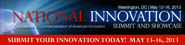 National Innovation Summit and Showcase May 13-16, 2013, Washington, DC