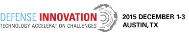Defense Innovation Technology Acceleration Challenges - Dec 1-3 2015 - Austin, TX